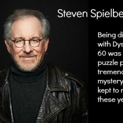 Steven Speilberg--great talent, dyslexic.